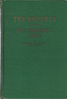 The Grounds of an Old Surgeon's Faith: A Scientific Inquiry into the Causes of War [SIGNED]....