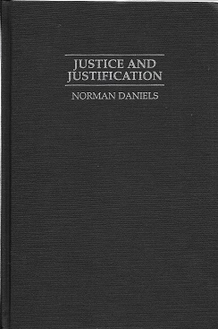 Justice and Justification: Reflective Equilibrium in Theory and Practice (Cambridge Studies in...