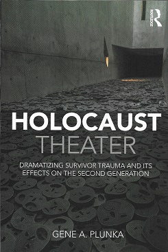 Holocaust Theater. Gene A. Plunka