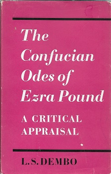 The Confucian Odes of Ezra Pound: A Critical Appraisal [SIGNED?]. L. S. Dembo