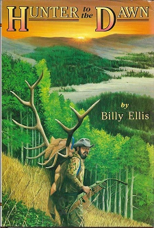 Hunter to the Dawn [SIGNED]. Billy Ellis