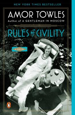 Rules of Civility: A Novel. Amor Towles