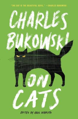 On Cats. Charles Bukowski
