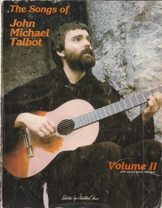 The Songs of John Michael Talbot volume II. ed Milton Okun