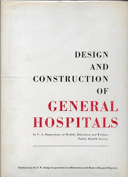 Design and Construction of General Hospitals [SIGNED]. Education and Welfare U. S. Department of...