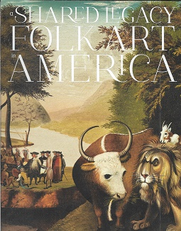 A Shared Legacy: Folk Art in America. intro Richard Miller