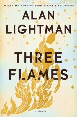 Three Flames: A Novel SIGNED. Alan Lightman