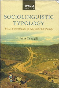 Sociolinguistic Typology: Social Determinants of Linguistic Complexity (Oxford Linguistics)....