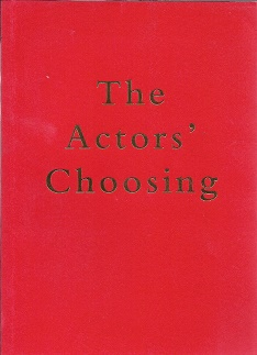 The Actors' Choosing: an Anthology. S. Wells