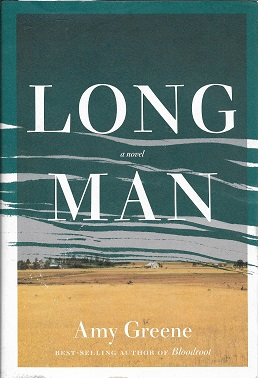 Long Man: A novel [SIGNED]. Amy Greene