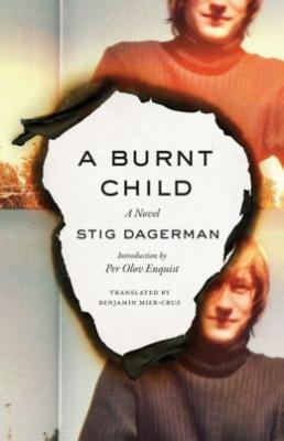 A Burnt Child. Stig Dagerman