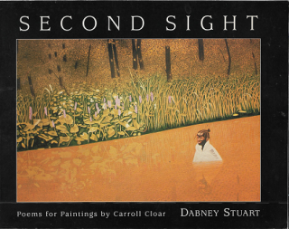 Second Sight: Poems for Paintings by Carroll Cloar. Dabney Stuart