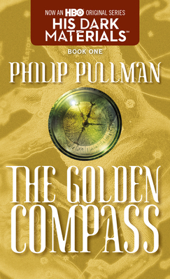 His Dark Materials: The Golden Compass. Philip Pullman