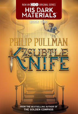 His Dark Materials: The Subtle Knife (Book 2). Philip Pullman