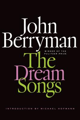 Dream Songs (FSG Classics). John Berryman