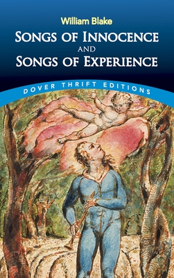Songs of Innocence and Songs of Experience (Dover Thrift Editions). William Blake