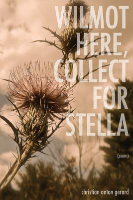 Wilmot Here, Collect for Stella. Christian Anton Gerard