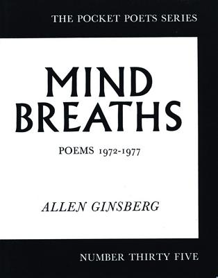 Mind Breaths: Poems 1972-1977 (City Lights Pocket Poets Series). Allen Ginsberg