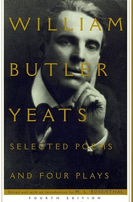 Selected Poems And Four Plays of William Butler Yeats. William Butler Yeats