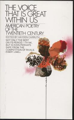 The Voice That Is Great Within Us: American Poetry of the Twentieth Century (Bantam Classics)....
