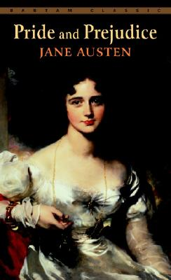 Pride and Prejudice (Bantam Classics). Jane Austen