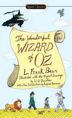 The Wonderful Wizard of Oz (Signet Classics). L. Frank Baum