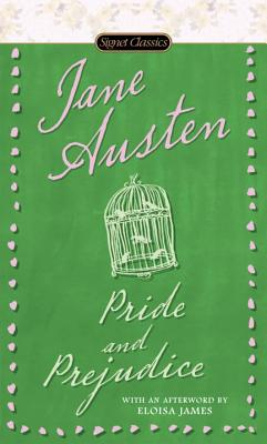 Pride and Prejudice (Signet Classics). Jane Austen