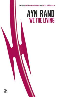 We the Living (75th Anniversary Deluxe Edition). Ayn Rand