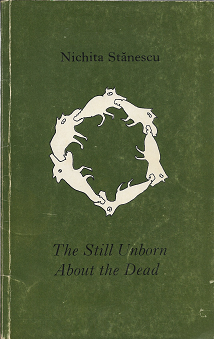 The still unborn about the dead: Selected poems. Nichita Stanescu