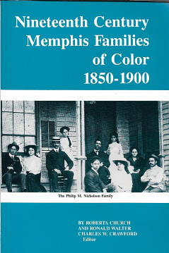 Nineteenth Century Memphis Families of Color 1850 1900. Roberta Church, Ronald Walter, Charles W....