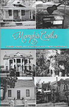Memphis Castles: Former Homes and Stories of Prominent Memphians [SIGNED]. Bob Ferguson