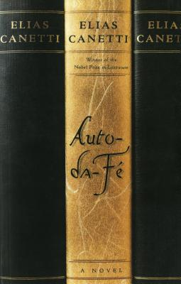 Auto-da-Fé: A Novel. Elias Canetti