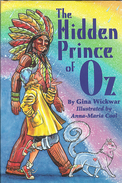 The Hidden Prince of Oz [SIGNED]. Gina Wickwar