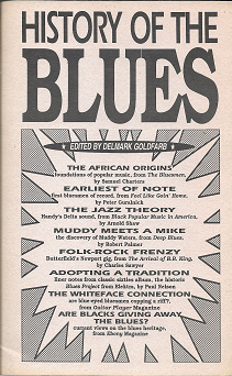 History of the Blues. ed Delmark Goldfarb