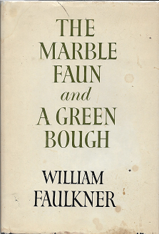 The Marble Faun and a Green Bough. William Faulkner